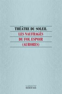 Collectif Collectif et Hélène Cixous - Les Naufragés du Fol Espoir (Aurores).