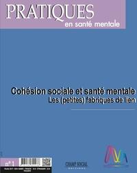 Collectif Collectif - PSM 1-2017. Cohésion sociale et santé mentale : les (petites) fabriques de lien.