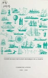 Collectif et  Comité de documentation histor - Comité de documentation historique de la marine. Communications 1989-1990.