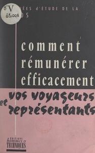 Collectif et  Commission générale d'organisa - Comment rémunérer efficacement vos voyageurs et représentants - Journées d'études de la CÉGOS, 23-26 avril 1956.