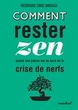 Collectif - Comment rester zen quand son patron est au bord de la crise de nerf.