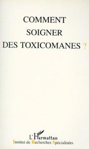 Comment soigner des toxicomanes ? - [actes des 15e Journées de Reims, 7-8 décembre 1996.pdf