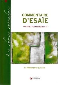 Collectif - Commentaire d'esaie volume 2 / chapitres 30 a 44.