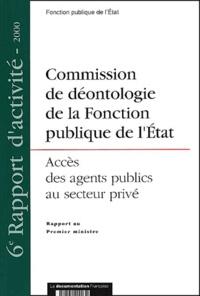 Commission de déontologie de la Fonction publique de lEtat. Accès des agents publics au secteur privé, rapport au Premier Ministre.pdf