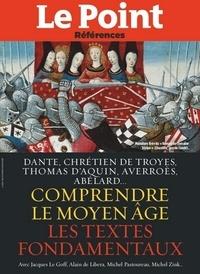 Collectif - Comprendre le Moyen-Age - Les textes de Dante, Chrétien de Troyes, Thomas D'Aquin, Averroès, Abélard..
