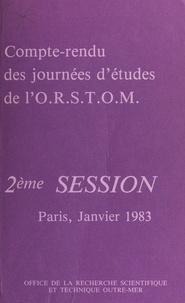 Collectif et  Office de la recherche scienti - Compte-rendu des journées d'études de l'O.R.S.T.O.M. - 2e session : Paris, janvier 1983.