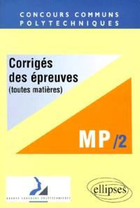 CONCOURS COMMUNS POLYTECHNIQUES. Tome 2, Corrigés des épreuves toutes matières, Filière MP, 1998
