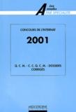 Collectif - Concours de l'internat 2001. - QCM, CCQCM, dossiers corrigés..