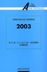 Collectif - Concours de l'internat 2003 - QCM, CCQCM, Dossiers Corrigés.