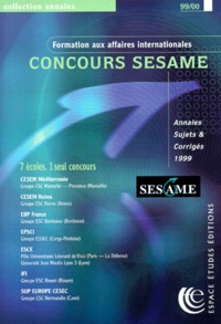 Collectif - Concours SESAME - Annales, sujets et corrigés officiels, Edition 1999.