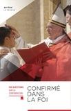 Collectif - Confirmé dans la foi - 100 questions sur la confirmation.