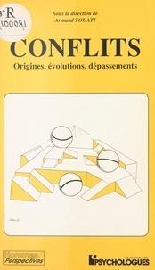 Collectif - Conflits, origines, évolutions, dépassements.