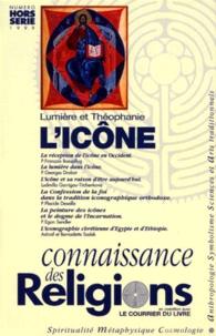 Connaissance des religions hors-série décembre 1999 : Lumière et théophanie, l'icône -  pdf epub