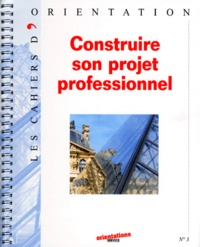 Collectif - Construire son projet professionnel.