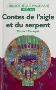 Collectif - Contes de l'aigle et du serpent.