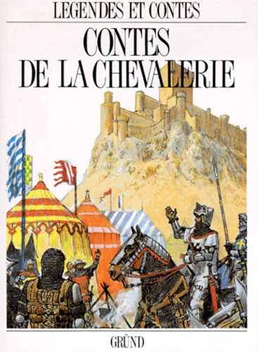 Collectif - Contes de la chevalerie.