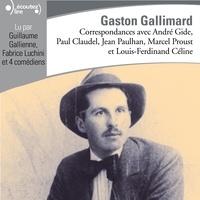 Collectif et Guillaume Gallienne - Correspondances avec Gaston Gallimard.