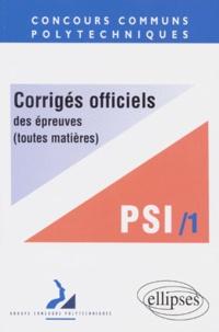 Histoiresdenlire.be CORRIGES OFFICIELS DES EPREUVES. Tome 1, Toutes matières, Filière PSI 1997 Image
