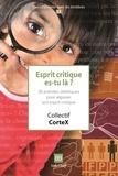 Collectif CorteX - Esprit critique es-tu là ? - 30 activités zététiques pour aiguiser son esprit critique.