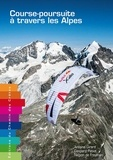 Collectif - Course-poursuite à travers les Alpes.