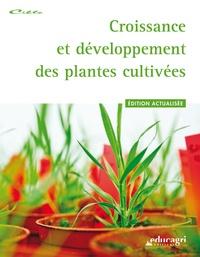 Collectif - Croissance et développement des plantes cultivées.