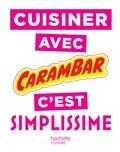 Collectif - Cuisiner avec Carambar c'est SIMPLISSIME.