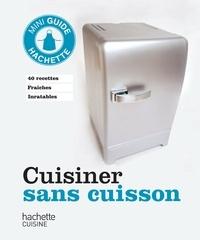 Collectif - Cuisiner sans cuisson.