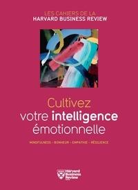 Collectif et Charlotte Laurent - Cultivez votre intelligence émotionelle.