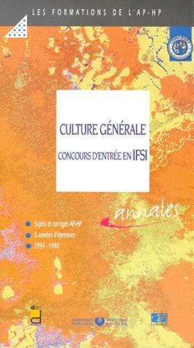 Collectif - CULTURE GENERALE AU CONCOURS D'ENTREE EN IFSI. - Sujets et corrigés 1994-1998.