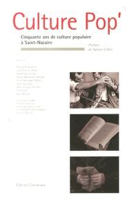Collectif - Culture Pop' - Cinquante ans de culture populaire à Saint-Nazaire.