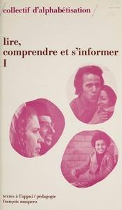 Collectif d'alphabétisation et Emile Copfermann - Lire, comprendre et s'informer (1) : Les pays des immigrés - Un livre pour les travailleurs immigrés.