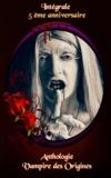 Collectif d'Auteurs Anthologie - Le Vampire des Origines : L'intégrale.