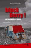 Collectif d'auteurs - Black Berry ! - Meurtres au pays.
