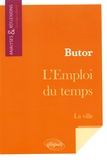 Collectif d'auteurs - Butor, L'emploi du temps - La ville.