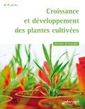 Collectif d'auteurs - Croissance et développement des plantes cultivées.