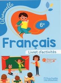 Collectif d'auteurs - Français 6è Citronnelle  Livret d'activités.