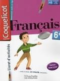 Collectif d'auteurs - Français 6e Coquelicot - Livret d'activités.