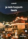 Collectif d'auteurs - Je suis toujours favela.