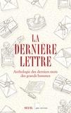 Collectif d'auteurs - La dernière lettre - Anthologie des derniers mots des grands hommes.