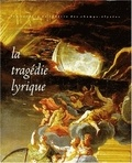 Collectif d'auteurs - La tragédie lyrique.