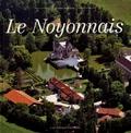 Collectif d'auteurs - Le Noyonnais.
