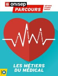 Collectif d'auteurs - Les métiers du médical.