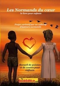 Collectif d'auteurs - Les normands du coeur - Recueil de poésies et de contes pour enfants.