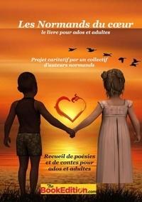 Collectif d'auteurs - Les normands du coeur - Recueil de poésies et de contes pour ados et adultes.