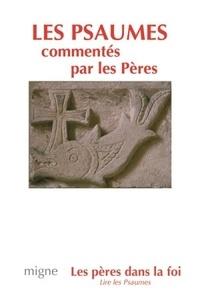 Collectif d'auteurs - Les Psaumes commentés par les Pères.