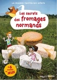 Collectif d'auteurs - Les secrets des fromages normands.