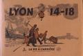Collectif d'auteurs - Lyon 14-18 - La vie à l'arrière.
