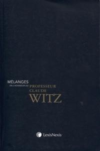 Collectif d'auteurs - Mélanges en l'honneur du Professeur Claude Witz.