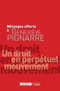 Collectif d'auteurs - Mélanges offerts à Geneviève Pignarre - Un droit en perpétuel mouvement.