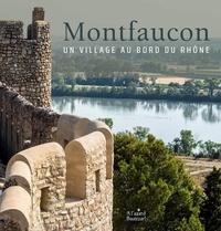 Collectif d'auteurs - Montfaucon, un village au bord du Rhône.